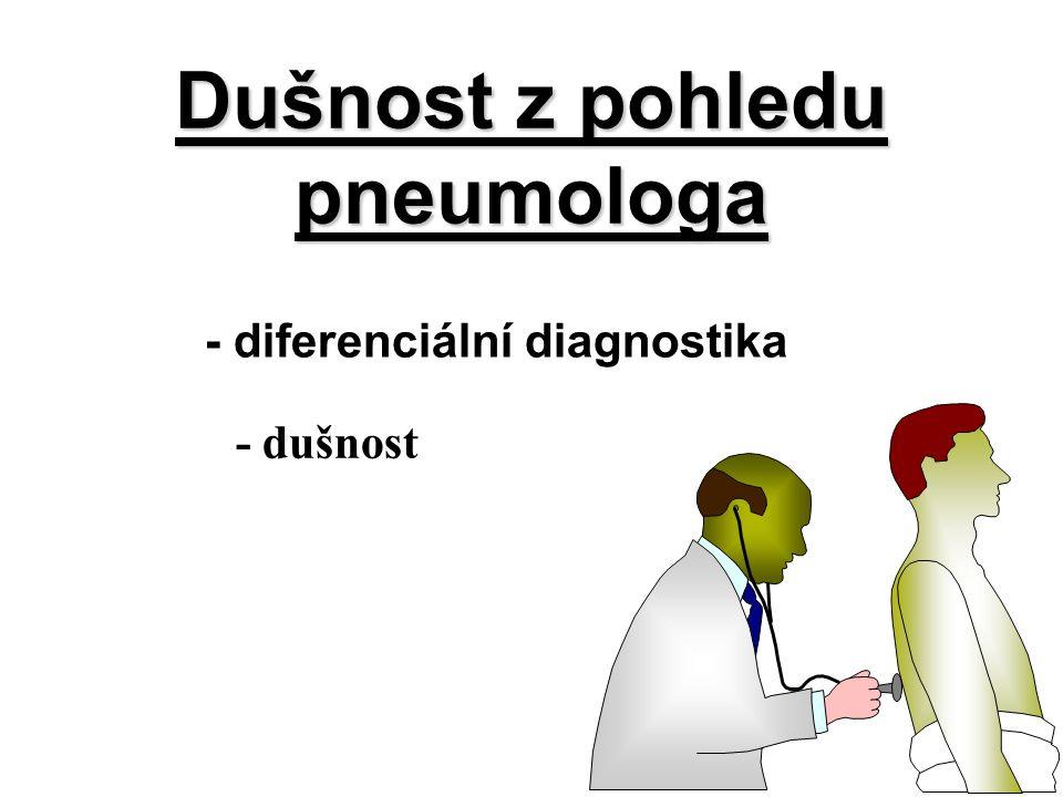 - dušnost Dušnost z pohledu pneumologa - diferenciální diagnostika