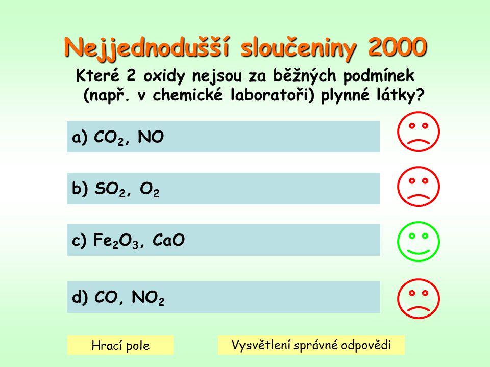 Nejjednodušší sloučeniny 2000 Které 2 oxidy nejsou za běžných podmínek (např.