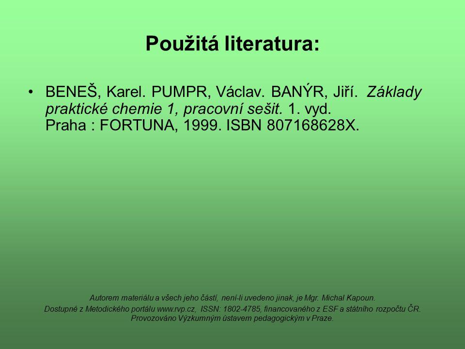 Použitá literatura: BENEŠ, Karel. PUMPR, Václav. BANÝR, Jiří.