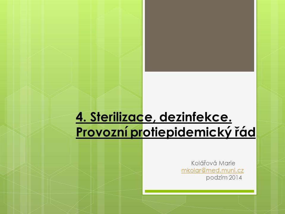 4. Sterilizace, dezinfekce.