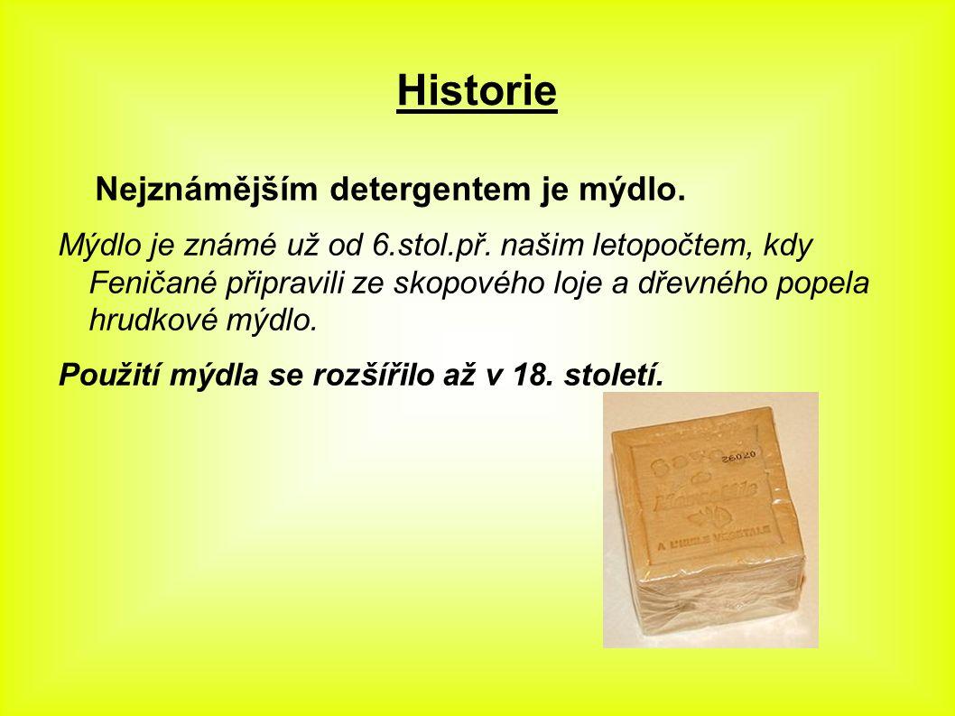 Historie Nejznámějším detergentem je mýdlo. Mýdlo je známé už od 6.stol.př.