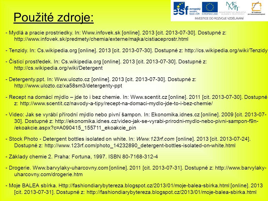 Použité zdroje: - Mydlá a pracie prostriedky. In: Www.infovek.sk [online].