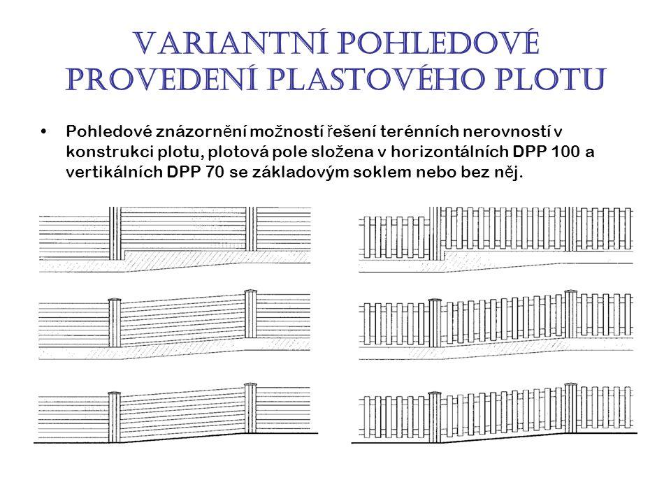 Variantní pohledové provedení plastového plotu Pohledové znázorn ě ní mo ž ností ř ešení terénních nerovností v konstrukci plotu, plotová pole slo ž ena v horizontálních DPP 100 a vertikálních DPP 70 se základovým soklem nebo bez n ě j.