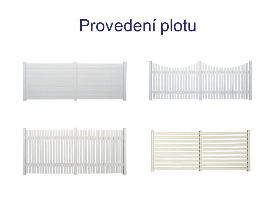 Provedení plotu