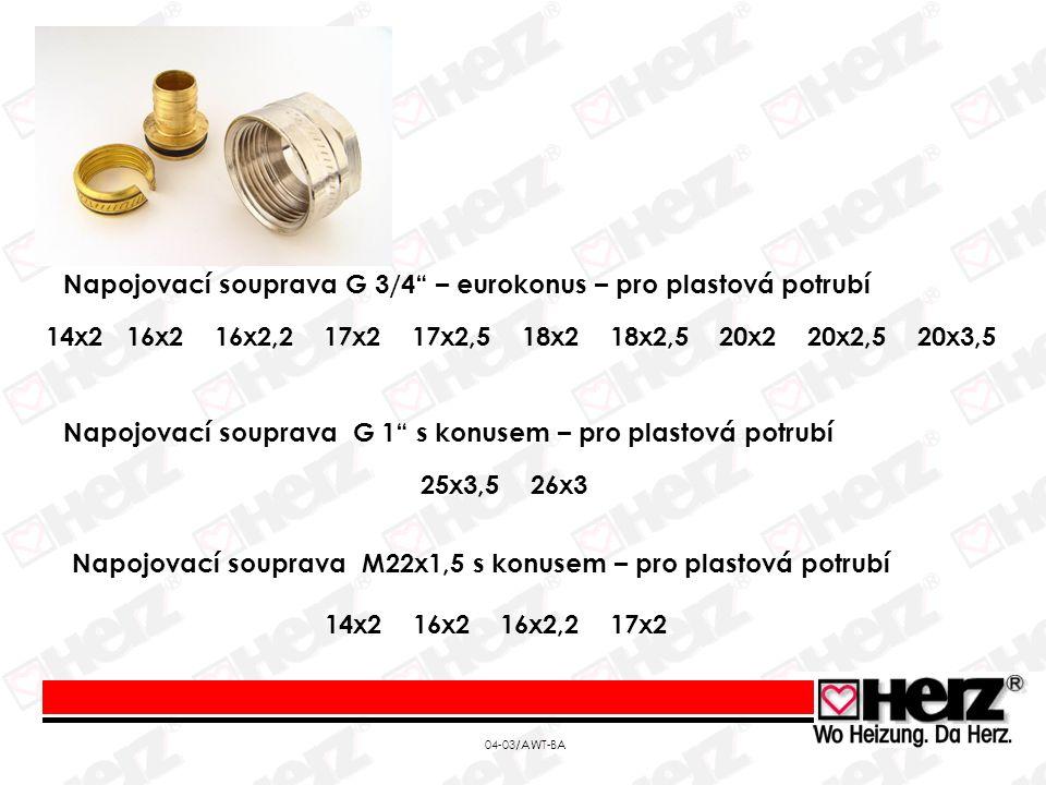 04-03/AWT-BA Napojovací souprava G 3/4 – eurokonus – pro plastová potrubí 14x2 16x2 16x2,2 17x2 17x2,5 18x2 18x2,5 20x2 20x2,5 20x3,5 Napojovací souprava G 1 s konusem – pro plastová potrubí 25x3,5 26x3 Napojovací souprava M22x1,5 s konusem – pro plastová potrubí 14x2 16x2 16x2,2 17x2