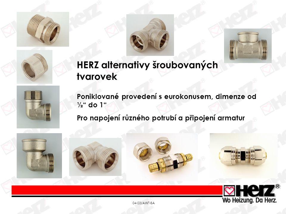 04-03/AWT-BA HERZ alternativy šroubovaných tvarovek Poniklované provedení s eurokonusem, dimenze od ½ do 1 Pro napojení různého potrubí a připojení armatur