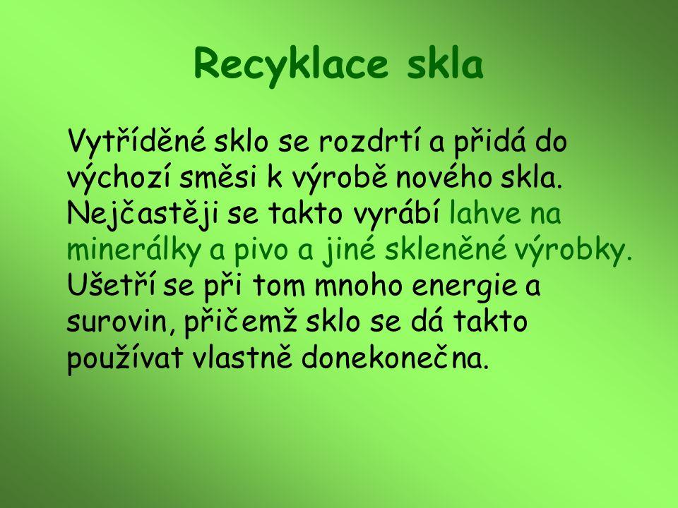 Recyklace plastů Každý druh plastů je zpracováván jinou technologií, protože mají odlišné složení a vlastnosti.