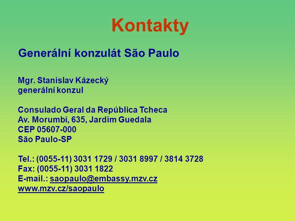 Kontakty Mgr. Stanislav Kázecký generální konzul Consulado Geral da República Tcheca Av. Morumbi, 635, Jardim Guedala CEP 05607-000 São Paulo-SP Tel.: