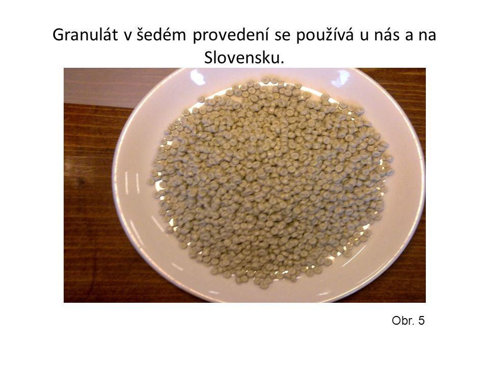 Granulát v šedém provedení se používá u nás a na Slovensku. Obr. 5