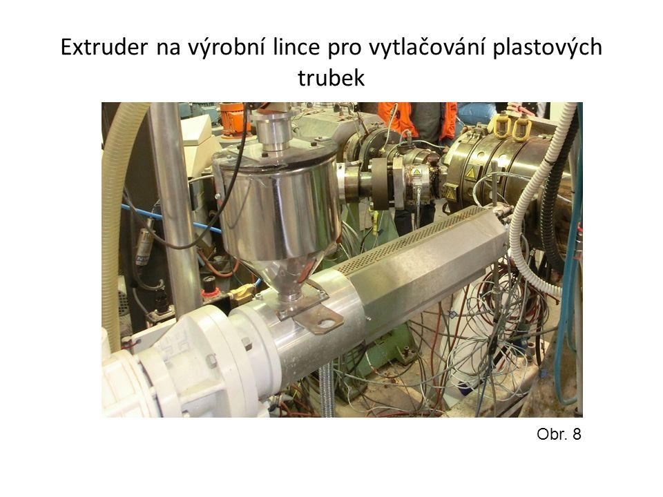 Extruder na výrobní lince pro vytlačování plastových trubek Obr. 8