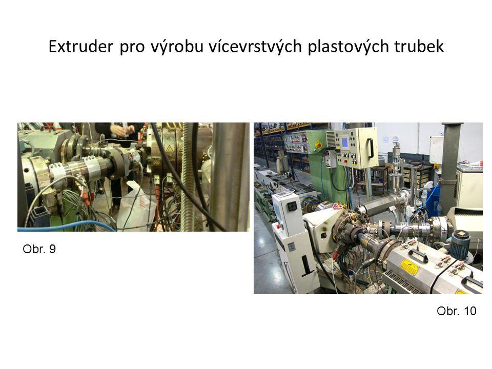Extruder pro výrobu vícevrstvých plastových trubek Obr. 9 Obr. 10