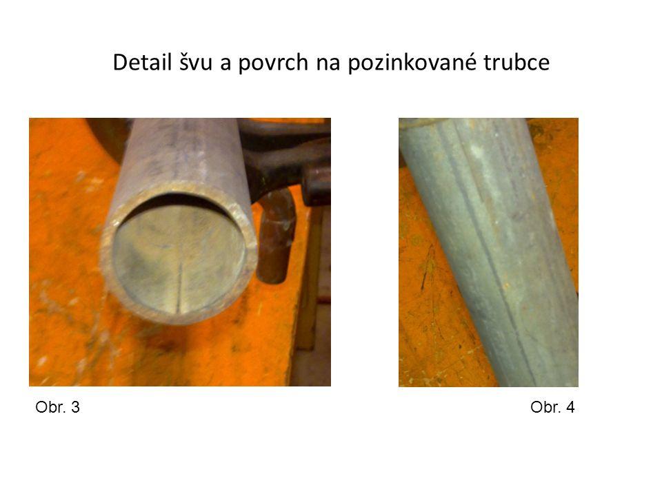Detail švu a povrch na pozinkované trubce Obr. 3Obr. 4