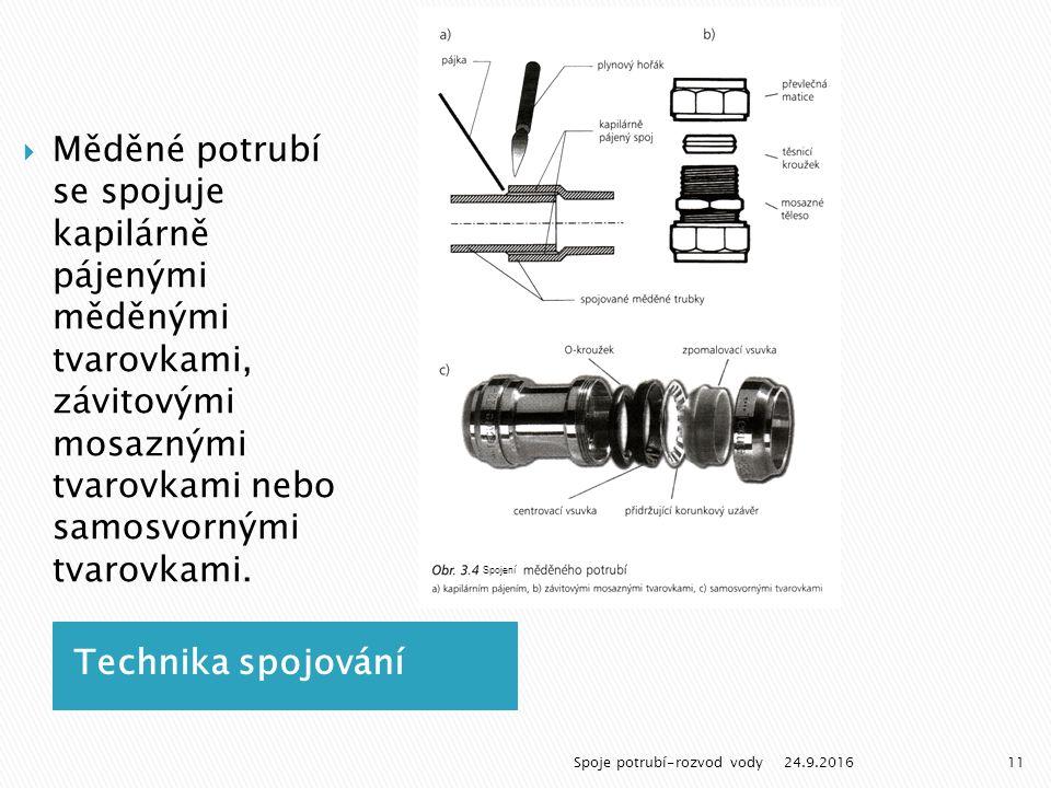 Technika spojování  Měděné potrubí se spojuje kapilárně pájenými měděnými tvarovkami, závitovými mosaznými tvarovkami nebo samosvornými tvarovkami.