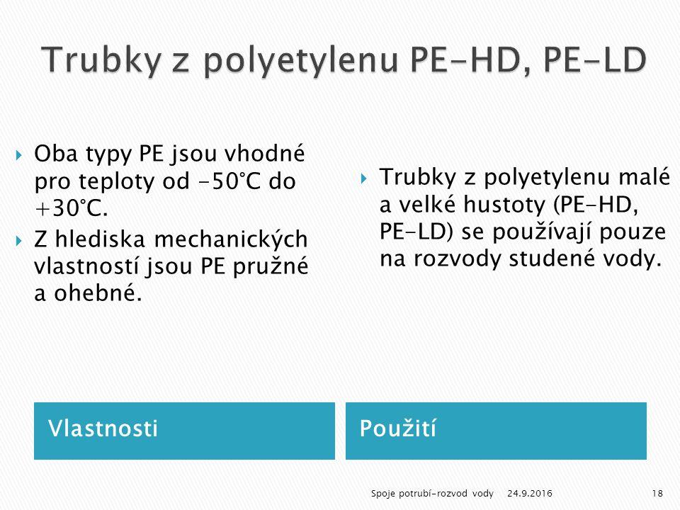 VlastnostiPoužití  Oba typy PE jsou vhodné pro teploty od -50°C do +30°C.