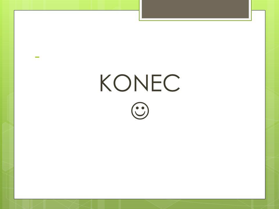 - KONEC