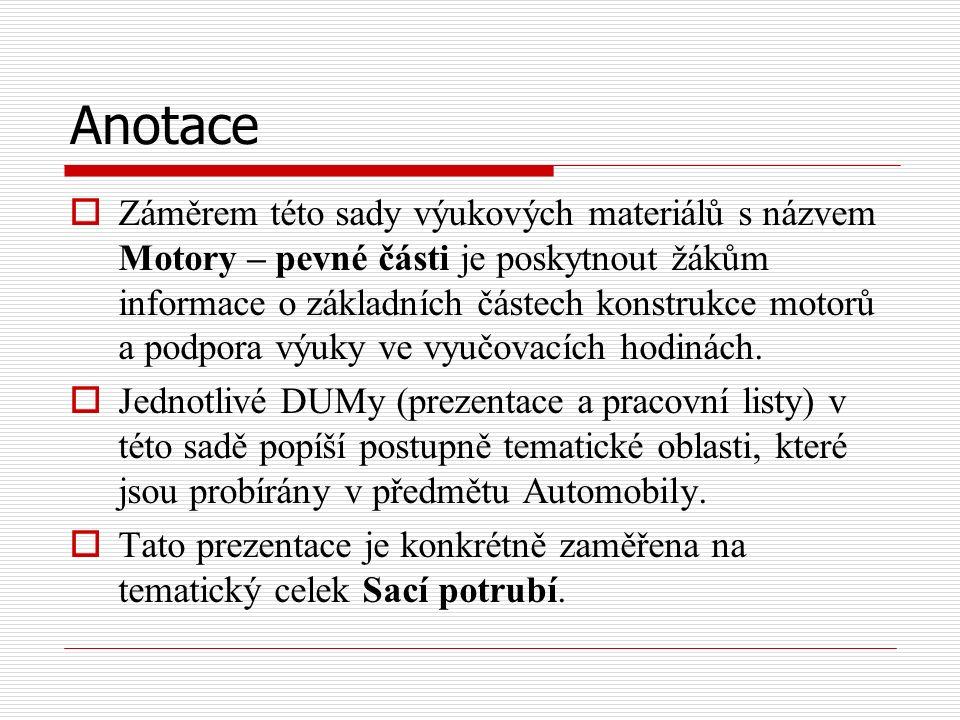 Anotace  Záměrem této sady výukových materiálů s názvem Motory – pevné části je poskytnout žákům informace o základních částech konstrukce motorů a p