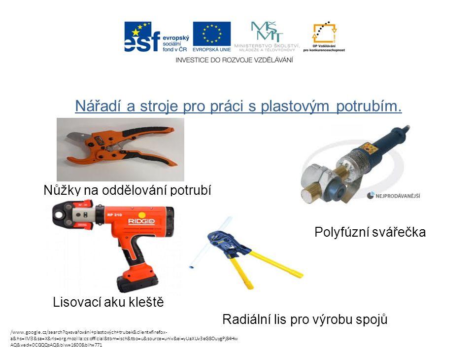 Nářadí a stroje pro práci s plastovým potrubím.