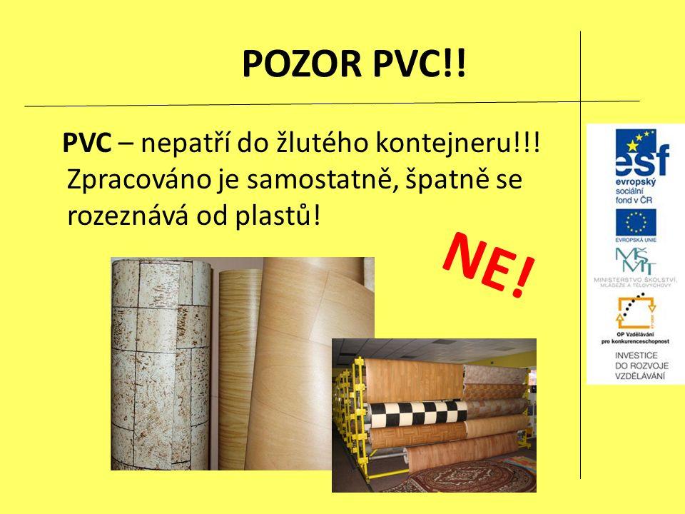 POZOR PVC!.PVC – nepatří do žlutého kontejneru!!.