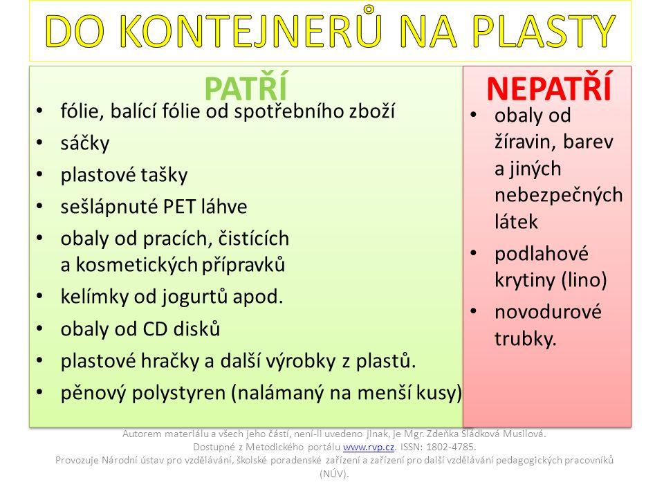 fólie, balící fólie od spotřebního zboží sáčky plastové tašky sešlápnuté PET láhve obaly od pracích, čistících a kosmetických přípravků kelímky od jog