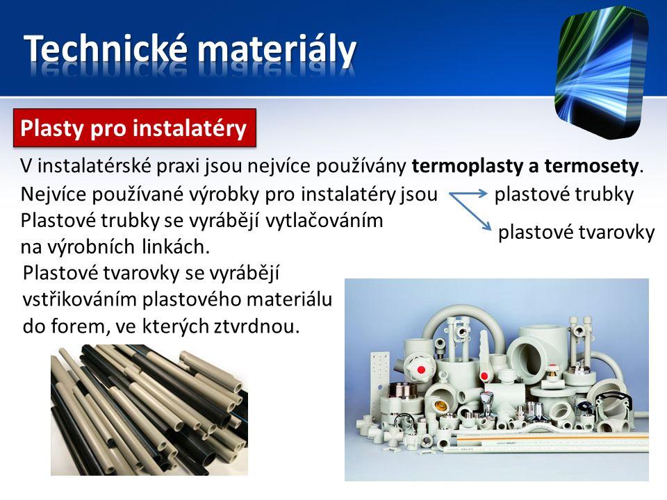 Plasty pro instalatéry V instalatérské praxi jsou nejvíce používány termoplasty a termosety. Nejvíce používané výrobky pro instalatéry jsouplastové tr