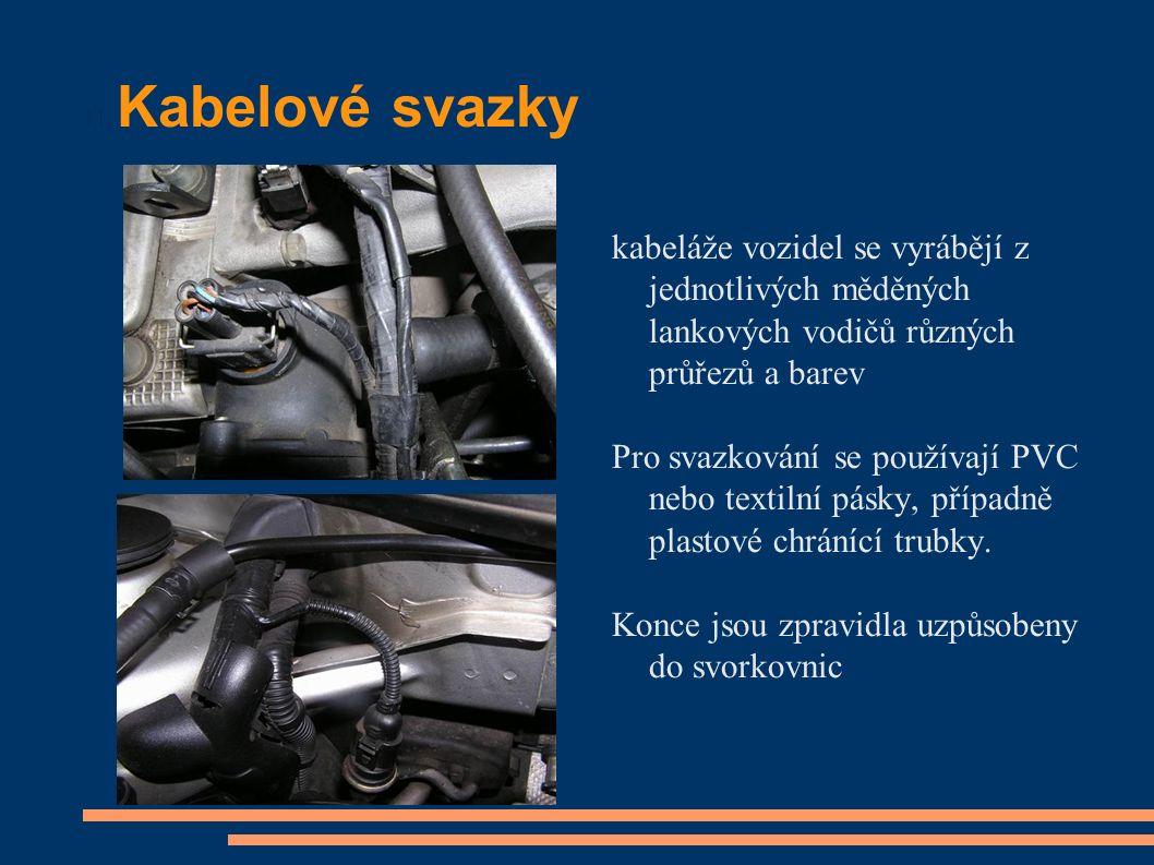 Kabelové svazky kabeláže vozidel se vyrábějí z jednotlivých měděných lankových vodičů různých průřezů a barev Pro svazkování se používají PVC nebo textilní pásky, případně plastové chránící trubky.