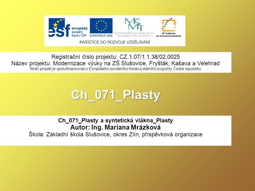Ch_071_Plasty Ch_071_Plasty a syntetická vlákna_Plasty Autor: Ing.