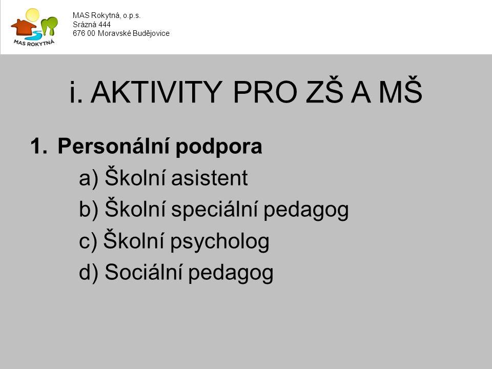 1.Personální podpora a) Školní asistent b) Školní speciální pedagog c) Školní psycholog d) Sociální pedagog i.