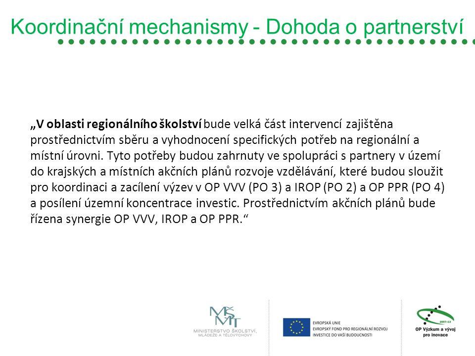 """Koordinační mechanismy - Dohoda o partnerství """"V oblasti regionálního školství bude velká část intervencí zajištěna prostřednictvím sběru a vyhodnocen"""