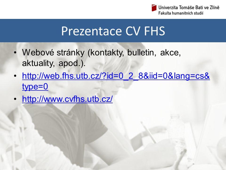 Prezentace CV FHS Webové stránky (kontakty, bulletin, akce, aktuality, apod.).
