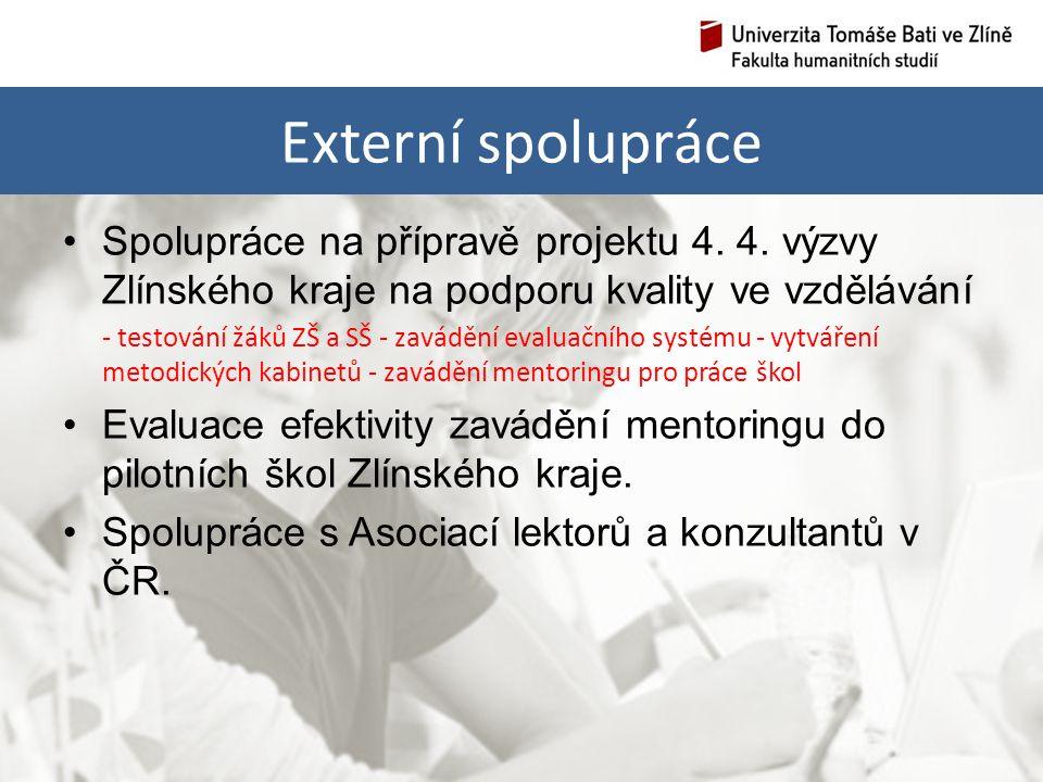 Externí spolupráce Spolupráce na přípravě projektu 4.