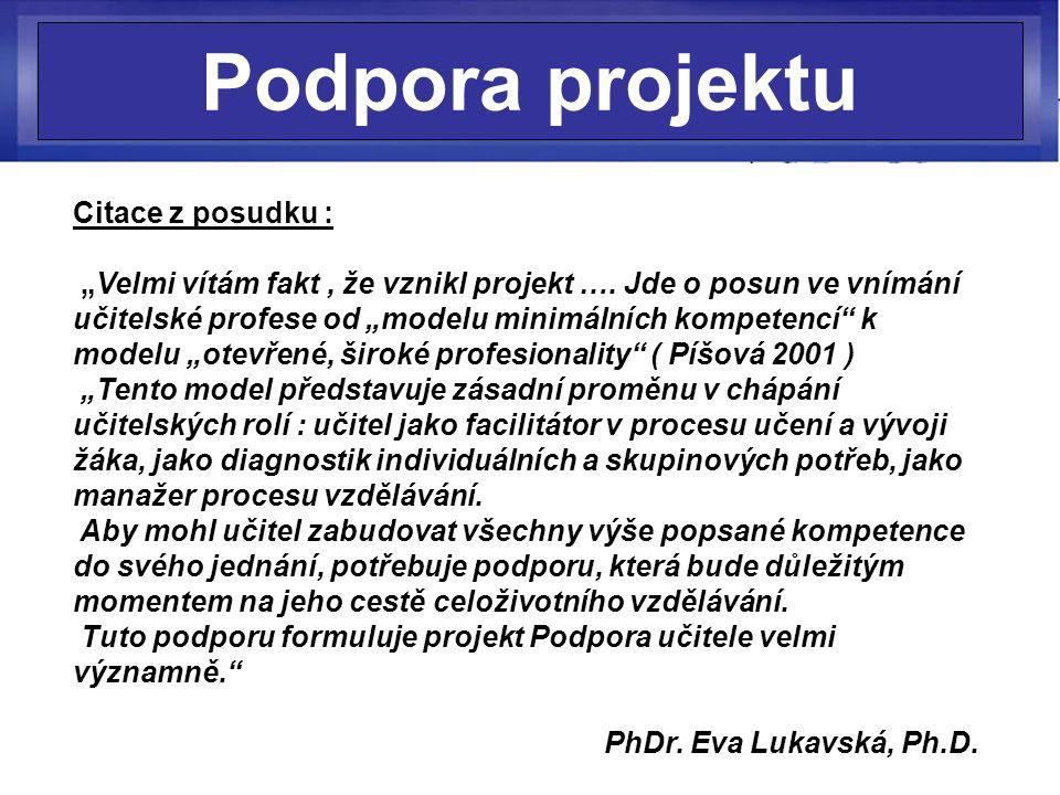 """Podpora projektu Citace z posudku : """"Velmi vítám fakt, že vznikl projekt …."""