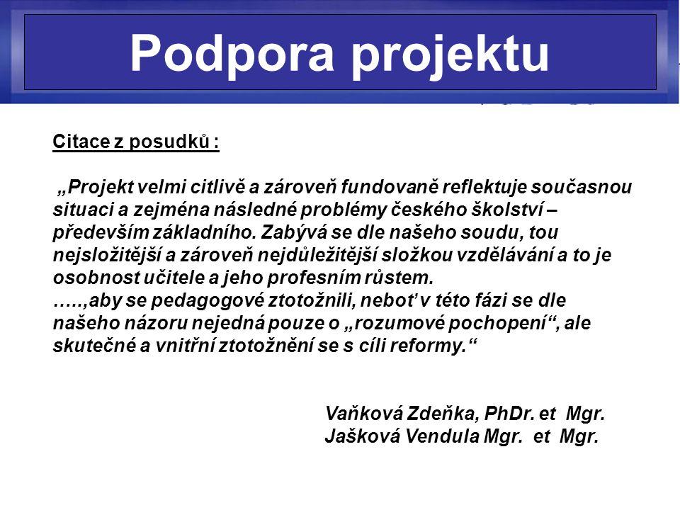 """Podpora projektu Citace z posudků : """"Projekt velmi citlivě a zároveň fundovaně reflektuje současnou situaci a zejména následné problémy českého školství – především základního."""