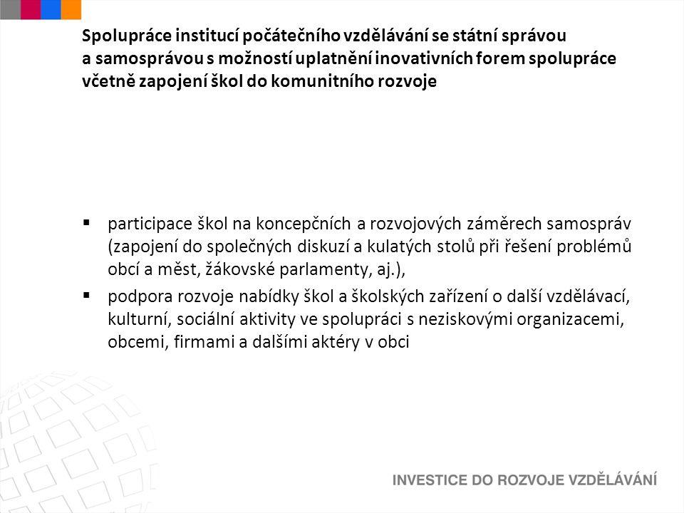 Spolupráce institucí počátečního vzdělávání se státní správou a samosprávou s možností uplatnění inovativních forem spolupráce včetně zapojení škol do