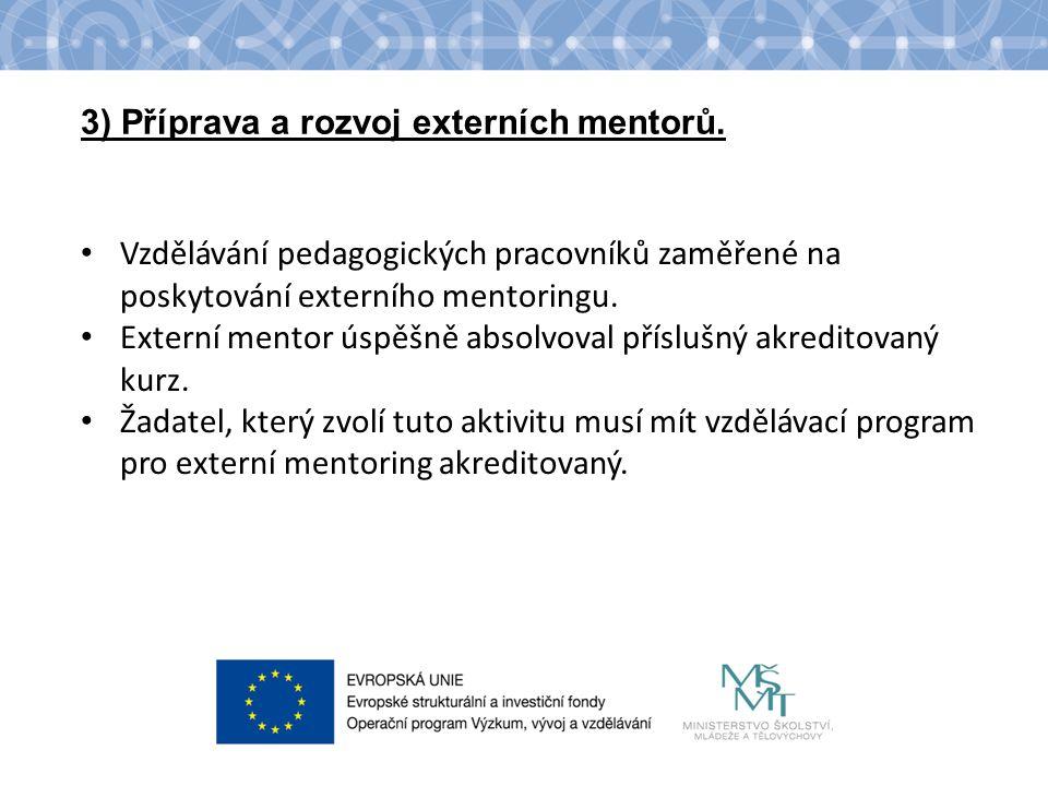 Název kapitoly Název podkapitoly Text 3) Příprava a rozvoj externích mentorů.