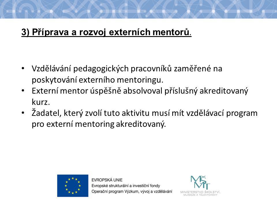 Název kapitoly Název podkapitoly Text 3) Příprava a rozvoj externích mentorů. Vzdělávání pedagogických pracovníků zaměřené na poskytování externího me