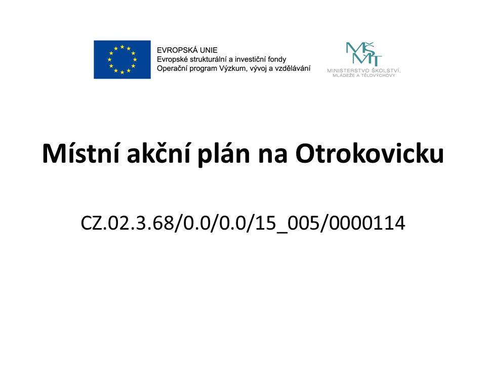 Místní akční plán na Otrokovicku CZ.02.3.68/0.0/0.0/15_005/0000114
