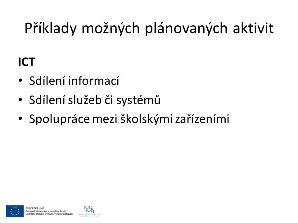 Příklady možných plánovaných aktivit ICT Sdílení informací Sdílení služeb či systémů Spolupráce mezi školskými zařízeními