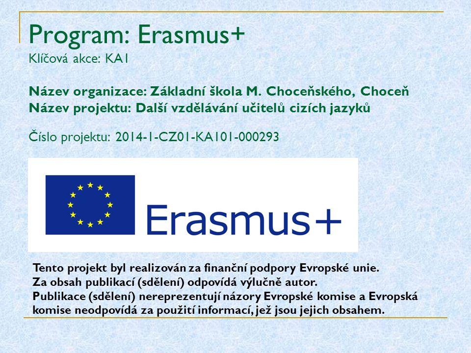 Program: Erasmus+ Klíčová akce: KA1 Název organizace: Základní škola M.