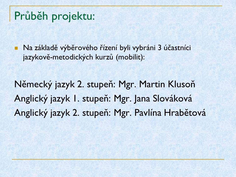 Průběh projektu: Na základě výběrového řízení byli vybráni 3 účastníci jazykově-metodických kurzů (mobilit): Německý jazyk 2.
