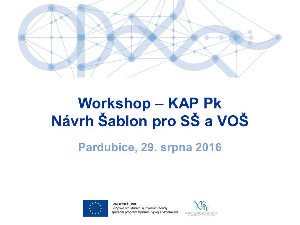 Workshop – KAP Pk Návrh Šablon pro SŠ a VOŠ Pardubice, 29. srpna 2016