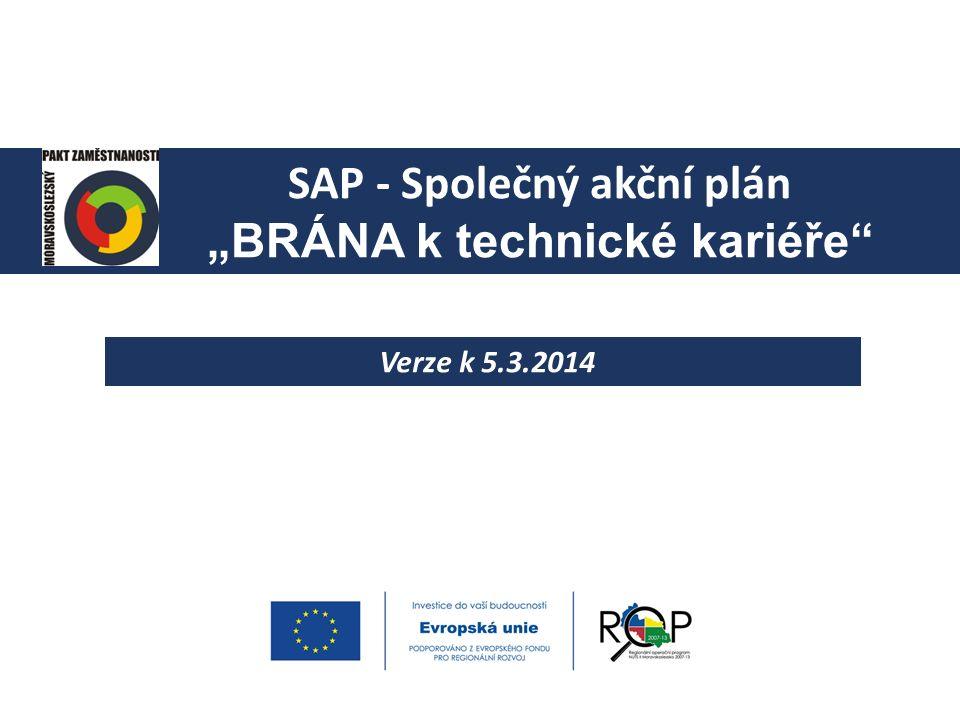 """SAP - Společný akční plán """"BRÁNA k technické kariéře Verze k 5.3.2014"""