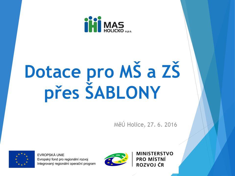 Dotace pro MŠ a ZŠ přes ŠABLONY MěÚ Holice, 27. 6. 2016
