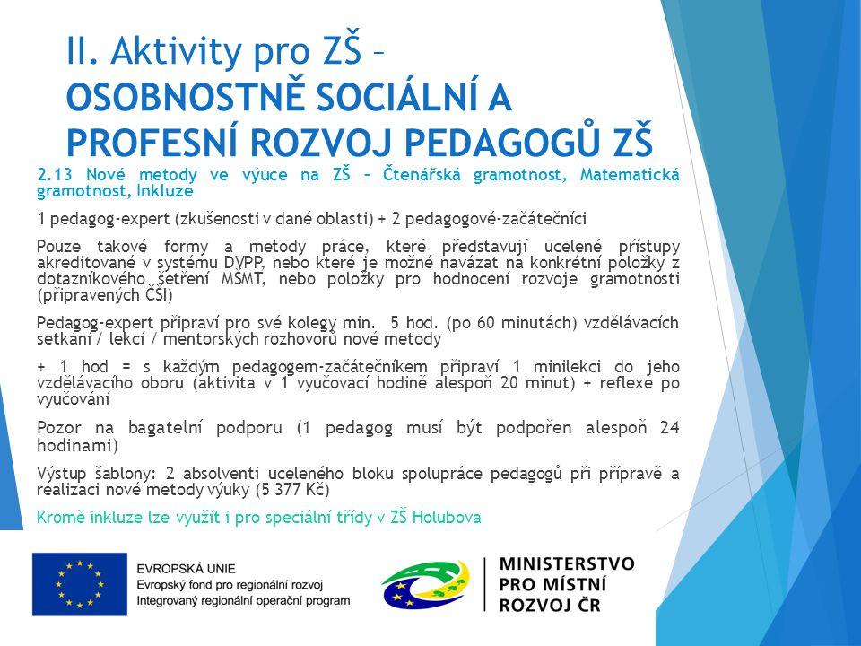 II. Aktivity pro ZŠ – OSOBNOSTNĚ SOCIÁLNÍ A PROFESNÍ ROZVOJ PEDAGOGŮ ZŠ 2.13 Nové metody ve výuce na ZŠ – Čtenářská gramotnost, Matematická gramotnost