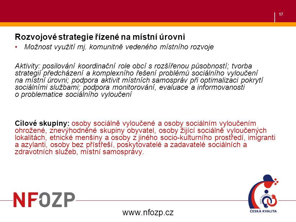 17 Rozvojové strategie řízené na místní úrovni Možnost využití mj.