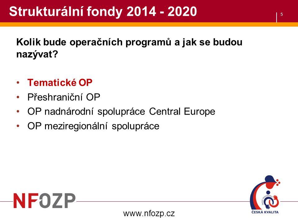5 Strukturální fondy 2014 - 2020 Kolik bude operačních programů a jak se budou nazývat.