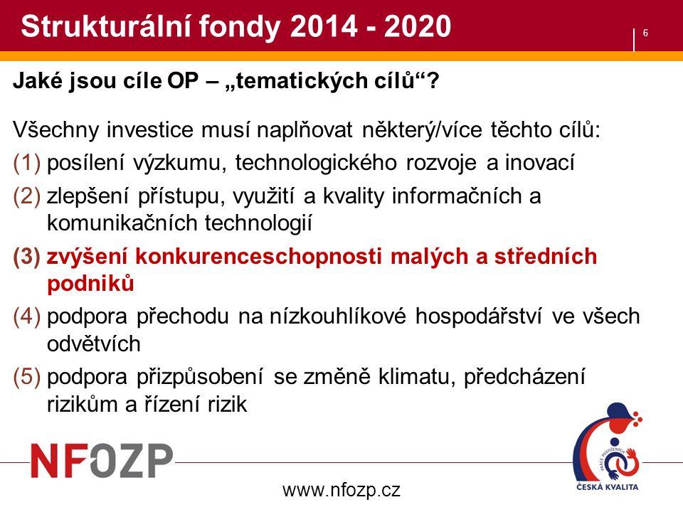 """6 Strukturální fondy 2014 - 2020 Jaké jsou cíle OP – """"tematických cílů ."""