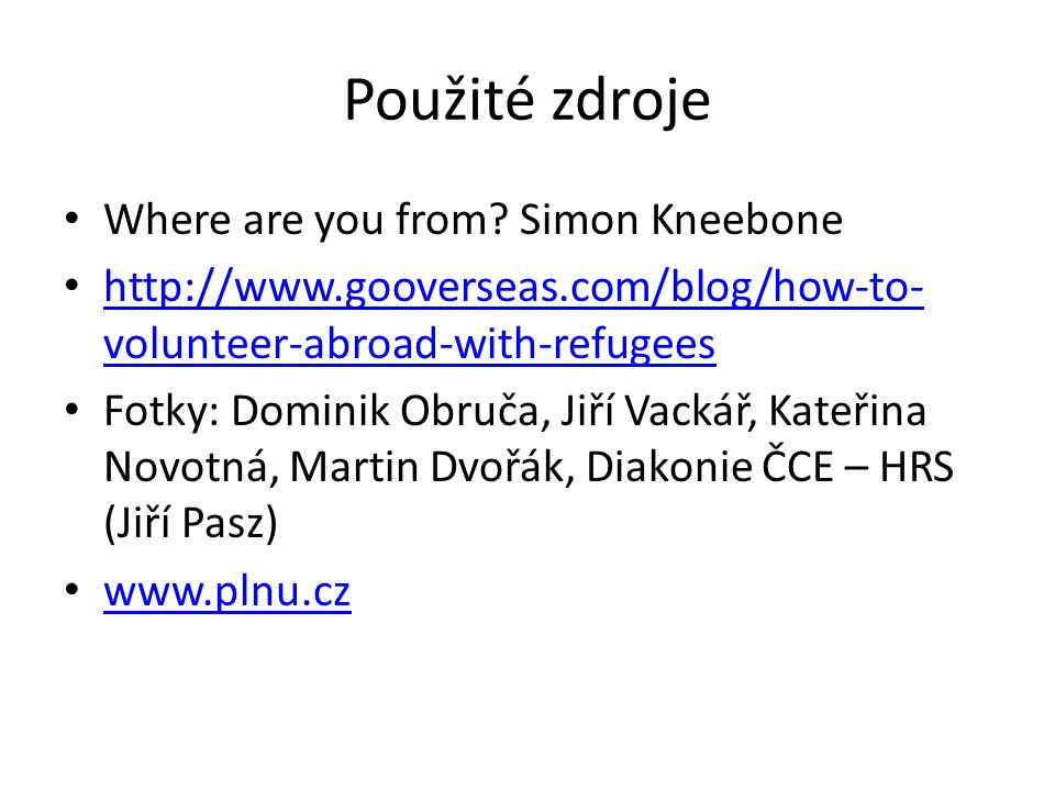 Použité zdroje Where are you from.