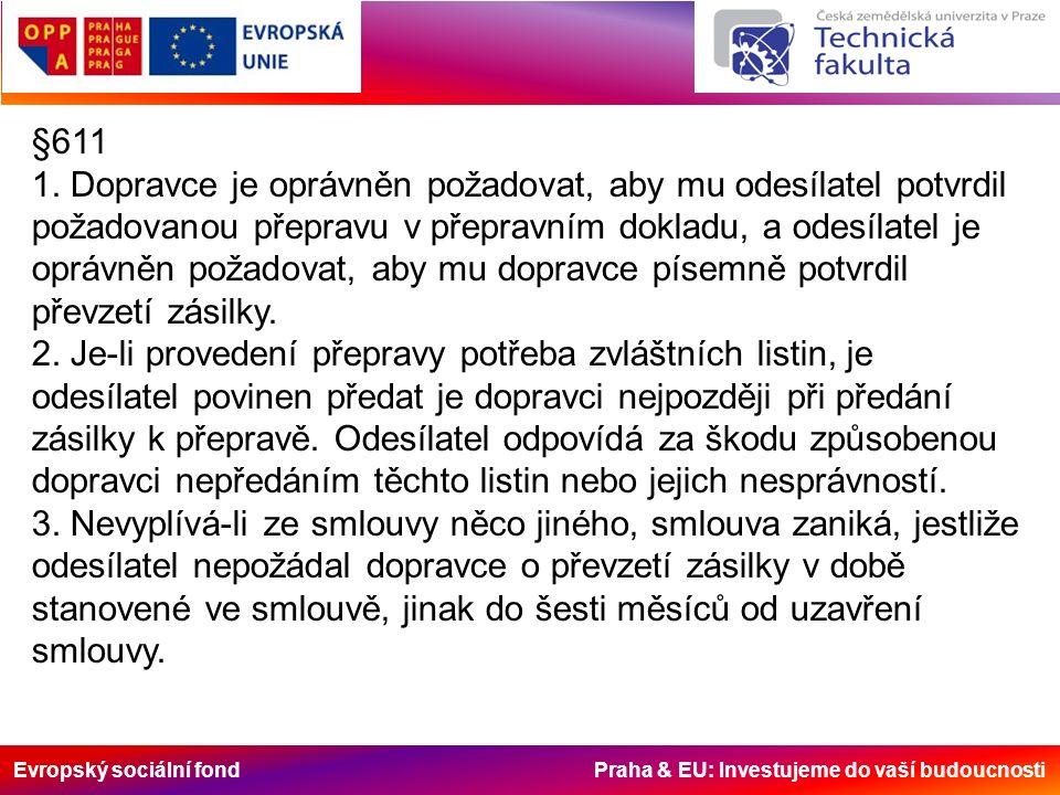 Evropský sociální fond Praha & EU: Investujeme do vaší budoucnosti §611 1.