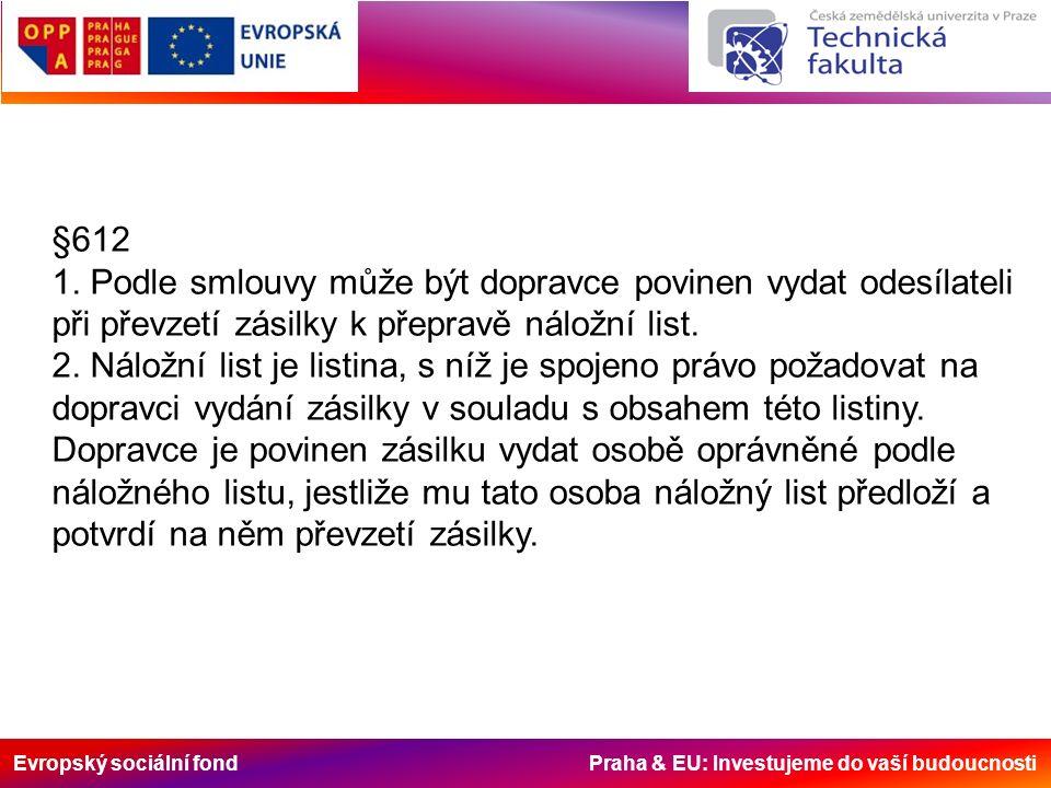 Evropský sociální fond Praha & EU: Investujeme do vaší budoucnosti §612 1.