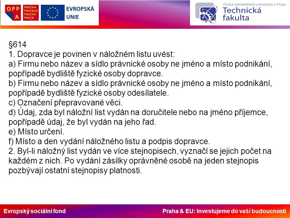Evropský sociální fond Praha & EU: Investujeme do vaší budoucnosti §614 1.